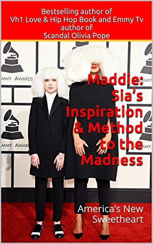 Maddie: Sia's Inspiration & Method to the Madness: America's New Sweetheart (Maddie, Sia, Chandelier, Elastic Heart) (Abby Lee Dance Company compare prices)