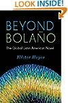 Beyond Bola�o: The Global Latin Ameri...