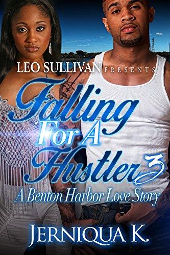 Falling For A Hustler 3: A Benton Harbor Love Story