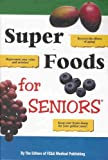 Super Foods for Seniors (Reverse the Effects of Aging, Rejuvenate Your Veins and Arteries, Keep Your Brain Sharp for Your Golden Years)
