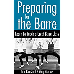 Preparing for the Barre: Learn to Teach a Great Barre Class (English Edition)