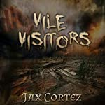 Vile Visitors | Jax Cortez