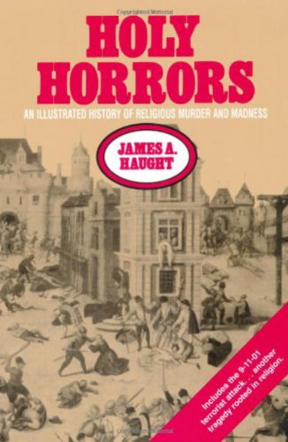 Holy Horrors: An Illustrated History of Religious Murder and Madness