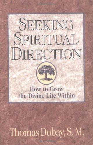 Seeking Spiritual Direction: How to Grow the Divine Life Within (The Gift Of Spiritual Direction compare prices)