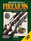2008 Standard Catalog of Firearms: The Collector