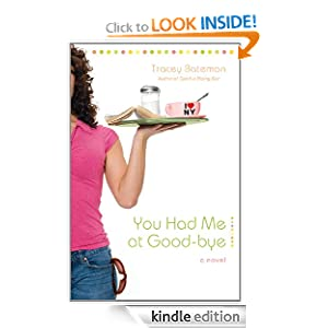 You Had Me at Good-bye: A Novel (Drama Queens)