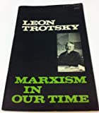 Marxism in Our Time (0873481542) by Trotskii, L.