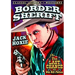 Silent Western Double Featured: The Border Sheriff / The Last Chance