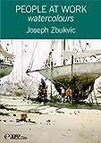 People at Work: watercolours - Joseph Zbukvic...