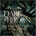 The Dark Thorn (       UNABRIDGED) by Shawn Speakman Narrated by Nick Podehl