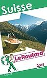 Guide du Routard Suisse 2015