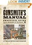 The Gunsmith's Manual: A Complete Han...