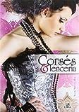 Corses y lenceria / Corsets and Lingerie: El alma femenina / The Feminine Soul