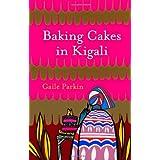 "Baking Cakes in Kigalivon ""Gaile Parkin"""