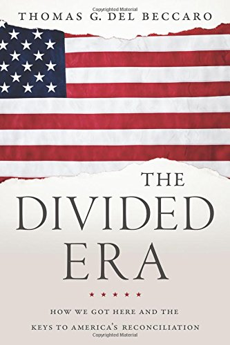 The Divided Era: How We Got Here and the Keys to America's Reconciliation
