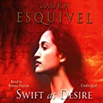 Swift as Desire | Laura Esquivel