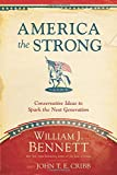 img - for America the Strong: Conservative Ideas to Spark the Next Generation book / textbook / text book
