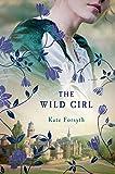 The Wild Girl: A Novel
