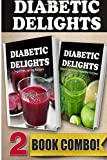 Ariel Sparks Sugar-Free Juicing Recipes and Sugar-Free Green Smoothie Recipes: 2 Book Combo (Diabetic Delights)