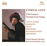Classical Music : Eternal Love: 17th Century German Lute Songs