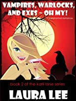Vampires, Warlocks, And Exes ~ Oh My! A Paranormal Romance (The Karli Lane Series)