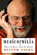Amazon.com: Musicophilia: Tales of Music and the Brain (9781400040810): Oliver Sacks: Books