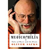 Musicophilia: Tales of Music and the Brain ~ Oliver Sacks