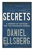 By Daniel Ellsberg: Secrets: A Memoir of Vietnam and the Pentagon Papers