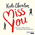 Miss you | Kate Eberlen