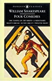 Four Comedies: The Taming of the Shrew; A Midsummer Night's Dream; As You Like it; Twelfth Night (Penguin Classics)