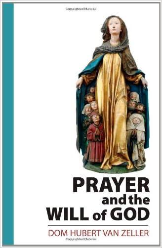 Prayer and the Will of God written by Dom Hubert van Zeller
