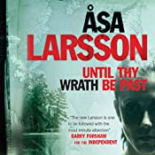 Until Thy Wrath Be Past: Rebecka Martinsson, Book 4 | Åsa Larsson