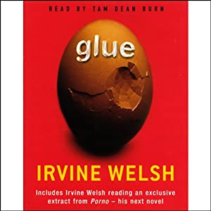 Glue | [Irvine Welsh]