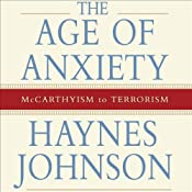 The Age of Anxiety: McCarthyism to Terrorism | [Haynes Johnson]