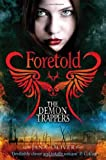 Jana Oliver The Demon Trappers: Foretold