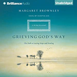 Grieving God's Way: The Path to Lasting Hope and Healing | [Margaret Brownley, Diantha Ain]