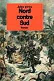 Nord contre Sud (French Edition)