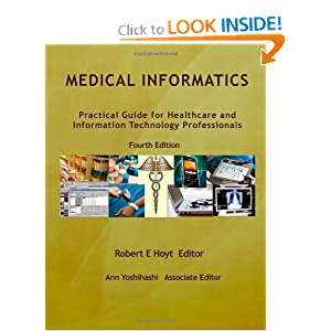 Medical Informatics: Practical Guide for Healthcare and Information Technology Professionals Fourth Edition (Hoyt, Medical informatics)