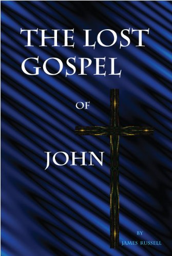 James Russell - The Lost Gospel of John
