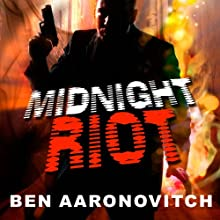 Midnight Riot: Peter Grant, Book 1 (       UNABRIDGED) by Ben Aaronovitch Narrated by Kobna Holdbrook-Smith