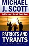 Patriots and Tyrants (Jefferson's Road) (Volume 2)
