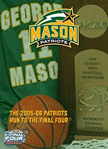 George Mason Patriots: The 2005-06 Run to the Final Four
