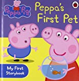 Peppa Pig: Peppa's First Pet: My First Storybook Ladybird