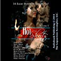 Hot Shots, Volume 1 (       UNABRIDGED) by Abby Wood, Kiyara Benoiti, Mary Corrales, Ava Delany, Molly Diamond, Selene Noreen, Chrishelle Pierce, Sheila Stewart, Anon Bieste Narrated by Jennifer Saucedo