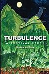 Turbulence A Survival Story