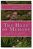 The Haze of Memory: A Literary Autobiography