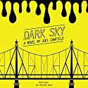 Dark Sky: The Misadventures of Max Bowman, Book 1 Audiobook by Joel Canfield Narrated by George Kuch