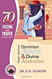 img - for 70 Days Fasting and Prayer Programme 2016 Edition: Prayers that bring dominion favour and divine acceleration book / textbook / text book