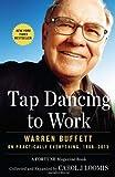 By Carol J. Loomis Tap Dancing to Work: Warren Buffett on Practically Everything, 1966-2013 (Reprint)