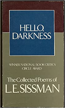 Hello Darkness Collected Poems, Sissman, L E